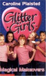 Glitter Girls: Magical Makeovers - Caroline Plaisted