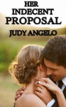 Her Indecent Proposal - Judy Angelo