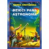Dzieci Pana Astronoma - Wanda Chotomska