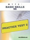 MTTC Basic Skills 96 Practice Test 2 - Sharon Wynne