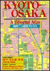 Kyoto-Osaka, a Bilingual Atlas - Kodansha International