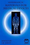 Handbook Of Materials For Medical Devices - J.R. Davis