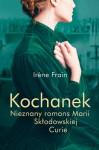 Kochanek. Nieznany romans Marii Sklodowskiej-Curie - Irène Frain
