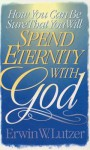 How You Can Be Sure That You Will Spend Eternity With God--Shrink Wrapped Set of 2 books - Erwin W. Lutzer