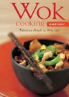 Wok Cooking Made Easy: Delicious Meals in Minutes (Learn to Cook Series) - Nongkran Daks