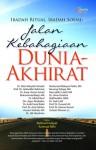 Jalan Kebahagiaan Dunia - Akhirat - Jalaluddin Rakhmat