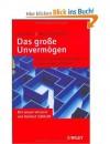 Das Große Unvermögen: Warum wir beim Reichwerden immer wieder scheitern - Marc Brost, Marcus Rohwetter, Helmut Schmidt