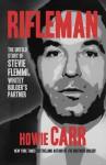 Rifleman - Howie Carr