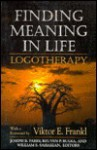 Finding Meaning in Life: Logotheraphy - Joseph B. Fabry, Reuven P. Bulka