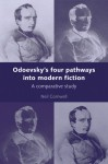 Odoevsky's Four Pathways into Modern Fiction: A Comparative Study - Neil Cornwell