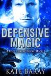 Defensive Magic - Kate Baray