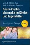 Neuro-Psychopharmaka Im Kindes- Und Jugendalter: Grundlagen Und Therapie - Manfred Gerlach, Andreas Warnke, Christoph Wewetzer, Claudia Mehler-Wex, Susanne Walitza