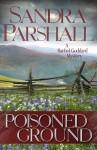 Poisoned Ground: A Rachel Goddard Mystery - Sandra Parshall