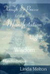 Through the Process to the Manifestation - Linda Melton