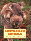Australian Animals - Caroline Arnold