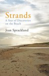 Strands: A Year of Discoveries on the Beach - Jean Sprackland