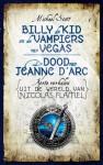 Billy de Kid en de vampiers van Vegas & De dood van Jeanne d'Arc (Korte verhalen uit de wereld van Nicolas Flamel, #1) - Michael Scott, Henny van Gulik