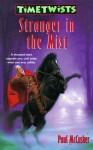 Stranger in the Mist - Paul McCusker