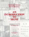 Reading Chinese for Proficiency: An Introduction to Signs - Tao-Chung Yao