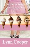 Soft Serve Sweetie: (Plus Size Romance Series) - Lynn Cooper