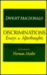 Discriminations: Essays and Afterthoughts - Dwight Macdonald, Norman Mailer