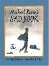 Michael Rosen's Sad Book - Michael Rosen, Quentin Blake