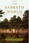 Sabbath World, The: Glimpses of a Different Order of Time - Judith Shulevitz