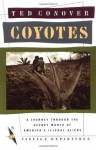 Coyotes: A Journey Through the Secret World of America's Illegal Aliens - Ted Conover