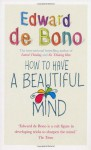 How To Have A Beautiful Mind - Edward De Bono
