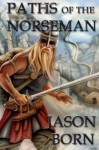 Paths of the Norseman - Jason Born
