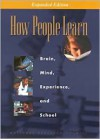How People Learn: Brain, Mind, Experience, and School - John D. Bransford, Ann L. Brown, Rodney R. Cocking