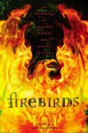 Firebirds: An Anthology of Original Fantasy and Science Fiction - Sharyn November, Delia Sherman, Megan Whalen Turner, Sherwood Smith
