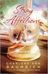 Stray Affections - Charlene Ann Baumbich