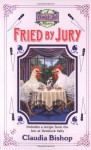 Fried by Jury - Claudia Bishop