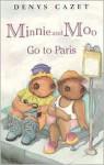 Minnie and Moo Go to Paris (Minnie and Moo - Denys Cazet