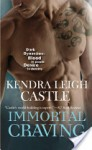 Immortal Craving - Kendra Leigh Castle