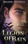 Legion of Bats - Shadow Stephens