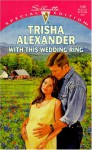 With This Wedding Ring (Harlequin Special Edition, No 1169) - Trisha Alexander