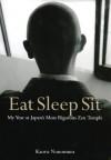 Eat Sleep Sit:My Year at Japan's Most Rigorous Zen Temple - Kaoru Nonomura, Juliet Winters Carpenter