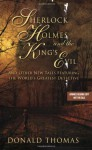 Sherlock Holmes and the King's Evil: And Other New Tales Featuring the World's Greatest Detective - Donald Thomas
