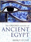 The Oxford History of Ancient Egypt (Oxford Illustrated Histories) - Ian Shaw