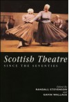 The Scottish Theatre: Since the Seventies - Randall Stevenson