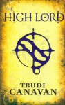 The High Lord (Black Magician Trilogy, #3) - Trudi Canavan