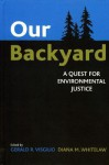 Our Backyard: A Quest for Environmental Justice - Nick Pope, Gerald Visgilio, Diana Whitelaw