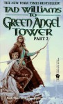 To Green Angel Tower, Part 2 (Memory, Sorrow, and Thorn, #3) - Tad Williams