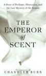 Emperor of Scent - Chandler Burr