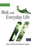 Risk and Everyday Life - Deborah Lupton, John Tulloch