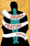 Double Feature - Owen King