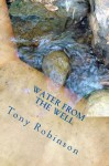 Water From The Well - Tony Robinson