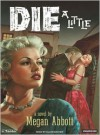 Die a Little - Megan Abbott, Ellen Archer